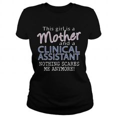 CLINICAL ASSISTANT And This Girl Is A MOTHER Nothing Scares T Shirts, Hoodies. Get it now ==► https://www.sunfrog.com/LifeStyle/CLINICAL-ASSISTANT--MOTHER-109594999-Black-Ladies.html?41382