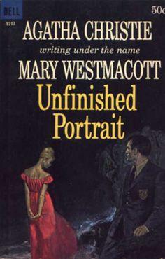 Unfinished Portrait - Mary Westmacott AKA Agatha Christie