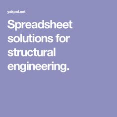 Spreadsheet solutions for structural engineering.