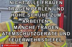 """""""Nicht alle Frauen tragen Perlen und hohe Schuhe zum Arbeiten. Manche tragen Atemschutzgeräte und Feuerwehrstiefel.""""  #FFW #FW #Feuerwehr #Freiwillige #ehrenamt #FWLeitstelle #feuerwehrleute #feuerwehrfrau #agt"""