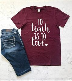 To Teach Is To Love Ladies T-shirt - Teacher Shirts - Ideas of Teacher Shirts - Valentine Shirts, Teacher Valentine, Love T Shirt, Shirt Style, Vinyl Shirts, Tee Shirts, Quote Shirts, Monogram Shirts, Valentinstag Shirts