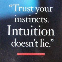 peaceinpractice:  elem5ent:  Intuition  I've been hearing my intuition with such clarity as of late and as everything continues to unfold, what has been foretold makes so much sense.
