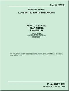 Pratt & Whitney F-100-PW-229, 229 Aircraft Engines Illustrated Parts Catalog Manual TO 2J-F100-54 - 1993 - Aircraft Reports - Aircraft Manuals - Aircraft Helicopter Engines Propellers Blueprints Publications