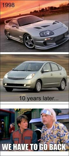 Toyota Supra ----> Toyota Prius... I don't want to live on this planet anymore