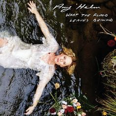 What The Flood Leaves Behind Amy Helm Album