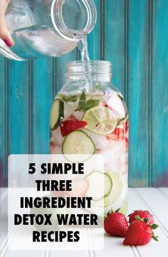 5 Simple 3 Ingredient Detox Water Recipies