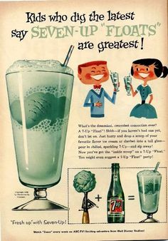 Seven-Up Floats! My great-grandmother made these for us. I always thought it was kind of weird, even though they were good. Maybe not so weird.........