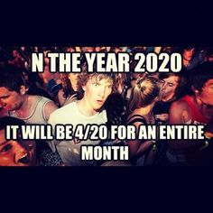 & a cannabis cloud of smoke shall float above America 4 an entire month! lol