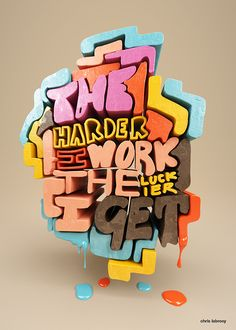 """A personal project experimenting with different 3D lettering techniques. Features two quotes from Sam Goldwyn. """"the harder i work the luckier i get"""". """"give me a smart idiot over a stupid genius any day"""""""