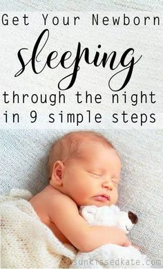 Get Your Newborn Sleeping. It seems getting your baby to sleep at night is a common hurdle for new Moms and Dads. At this point in the game, sleep is that fine line between sanity and insanity. When you're not getting any, it really wears on you! Use these 9 tips to help your baby get some Zzzs