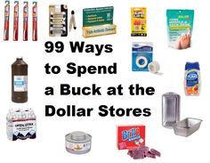 99 Ways to Spend a Dollar at the Dollar Stores: Consider this list of emergency supplies for preparedness that are just a buck... http://www.happypreppers.com/99-ways.html
