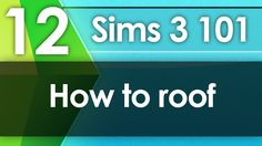 Sims 3 101 - How to Roof (Beginners) - YouTube
