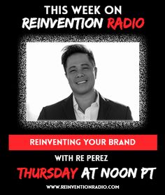 LIVE ON AIR with Re Perez of Branding for the People. Learn why you should focus on branding to secure the future trajectory of your business. With Fortune 500 branding experience, including GE Money, @Intel, Lilly, Nielsen Company, Motorola, TD Ameritrade and Xerox, knows branding. JOIN US LIVE NOW: http://reinventionradio.com/ #reinventionradio #smallbusinessbranding #brandingforthepeople