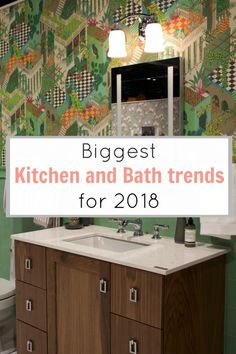 biggest kitchen and bath trends for 2018