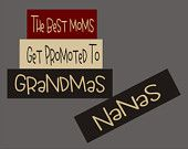 Mother's Day The Best MOMS get promoted to GRANDMAS Nanas Personalized Wood Sign Shelf Blocks Primitive Country Rustic