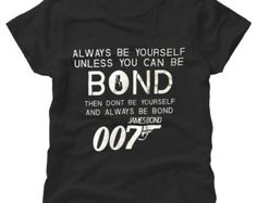James Bond Always Be Yourself 007 T-Shirt- Gift Christmas Present