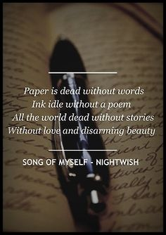 Nightwish - Song of Myself Love this Quote Sound Of Music, Music Is Life, My Music, Soundtrack, Symphonic Metal, Some Quotes, Some Words, Lyric Quotes, Frases