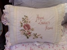Home Sweet Home pillow - Shabby Simply Shabby Chic, Shabby Chic Homes, Shabby Chic Style, Rose Cottage, Cottage Style, Love Vintage, Shabby Vintage, Vintage Stuff, Art Du Fil