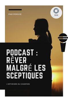 Podcast positif de développement personnel en français : Rêver et voir grand. Il faut être optimiste avant tout. Croire en ses rêves et importance, la croyance des autres ne l'est pas. Pour en découvrir plus à ce sujet, écoutez notre podcast (12 min) ! Vision Positive, Movie Posters, Positive Mental Attitude, Personal Development, Film Poster, Film Posters