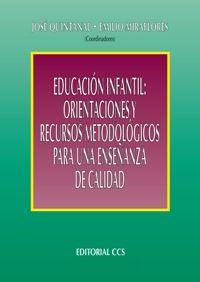 """""""Educación Infantil: orientaciones y recursos metodológicos para una enseñanza de calidad"""" coordinado por José Quintanal y Emilio Miraflores (2006). Encuéntralo en: Planta 2. EDUCACIÓN / Educación Infantil / edu"""