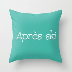 Of course your après ski party should have a pillow to match.