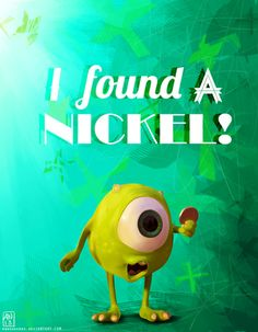 monsters university: I found a nickel!