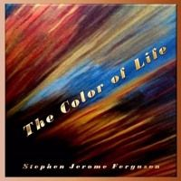 Stephen Jerome Ferguson - The Color Of Life by Radio INDIE International Network on SoundCloud