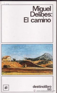 """""""El camino"""" de Miguel Delibes (o sobre el placer de la relectura)"""