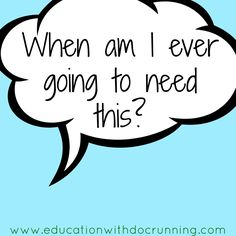 """How many times have you heard this from your students?  For me, my students often ask why they have to learn """"this.""""  I try..."""