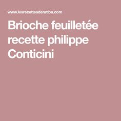 Brioche feuilletée recette philippe Conticini