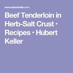 Beef Tenderloin in Herb-Salt Crust • Recipes • Hubert Keller