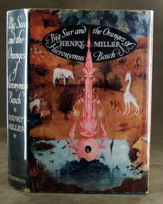 """""""Big Sur and the Oranges of Hieronymus Bosch"""" by Henry Miller"""