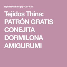 Tejidos Thina: PATRÓN GRATIS CONEJITA DORMILONA AMIGURUMI
