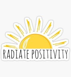 """""""Radiate Positivity"""" Stickers by Ali Hilker Stickers Cool, Red Bubble Stickers, Tumblr Stickers, Printable Stickers, Happy Stickers, Macbook Stickers, Phone Stickers, Journal Stickers, Homemade Stickers"""