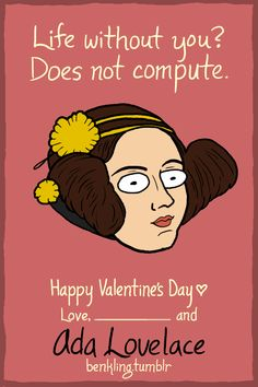 Brooklyn illustrator Ben Kling created these amazing Valentines for your history-loving crush. Valentine Day Love, Funny Valentine, Valentine Day Cards, Ada Lovelace, There Goes My Hero, Life Without You, Historical Women, Nerd Love, Trumpet