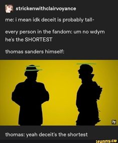 He probably just stood a bit closer to the camera when playing Remus, but Deceit actually being the shortest is a hilarious concept that I love. Thomas Sanders, Sander Sides, Janus, Thomas And Friends, Deceit, Thomas The Train, Funny Memes, Hilarious, Popular Memes