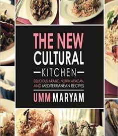 The new cultural kitchen by umm maryam epub recipes indian food the new cultural kitchen pdf mediterranean recipespdfafrican forumfinder Image collections