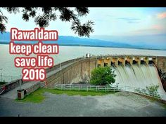 RawalDam keep clean 2016  Rawal Lake located in the outskirts of Rawalpindi and Islamabad, is considered to be a  paradise on earth that one must not be miss.   Rawal Lake is an artificial reservoir in Pakistan that fullfills  the water demanids for the cities of Rawalpindi and Islamabad. This artificial lake covers an area of 8.8 km². Rawal Lake is located within an isolated section of the Margalla Hills National Park. you're interested in boating, sailing, kayaking, fishing, bird watching,