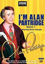 I'm Alan Partridge - a failed actor tries to make a comeback. Really funny. Aha.