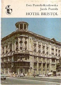Hotel Bristol,  Pustoła-KOzłowska Ewa, Pustoła Jacek Monografia najstarszego i najdroższego działającego hotelu w Warszawie. Wyd. PWN, Warszawa 1985