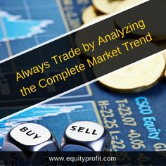 For making profit Investor must trade by analyzing the complete market trend. To know more click here: www.equityprofit.com
