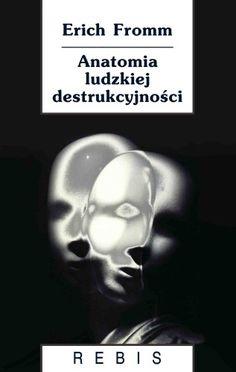 anatomia ludzkiej destrukcyjności - Szukaj w Google