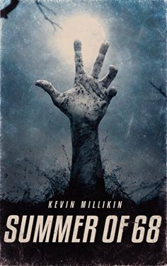 Summer Of 68: A Zombie Novel by Kevin Millikin https://www.amazon.com/dp/B00KSB6PRI/ref=cm_sw_r_pi_dp_x_r1UEyb3VSPN72