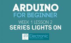Arduino for Beginner - Week1 Lesson2 - Series of Light On