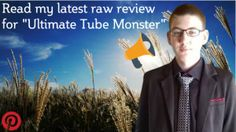 Read my latest raw reviw for ultimate tube monster by naidy phoon.