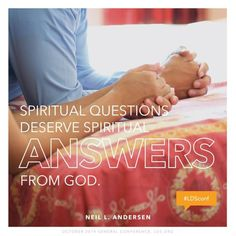#ldsconf quote from Elder Neil L. Andersen on spiritual answers from God