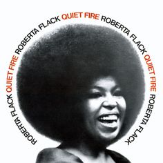 Roberta Flack / 1971 - Flack proudly sports a beautiful afro on the cover of Quiet Fire. The hairstyle coincided with the civil rights movement of the and represented black pride and rejection of assimilation. Pochette Cd, Roberta Flack, Vinyl Poster, Warner Music Group, Album Cover Design, Thing 1, Somebody To Love, Atlantic Records, Hugh Dancy