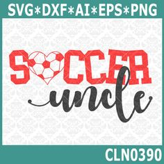 CLN0390 Soccer Uncle Aunt Sister Brother Bestie Family SVG DXF Ai Eps PNG Vector Instant Download COmmercial Cut File Cricut SIlhouette by CraftyLittleNodes on Etsy
