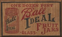 vintage packing label - Ball Ideal Fruit Jars - could be pasted to side of old crate in attic