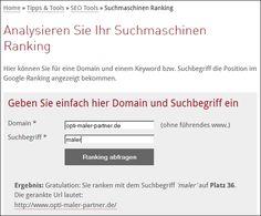 Suchmaschinenranking: www.Opti-Maler-Partner.de  Nicht so ganz schlecht, finde ich. :-) Was meinen Sie?